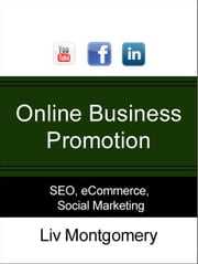 Online Business Promotion: eCommerce Business Tutorial for Successful Websites ebook by Liv Montgomery