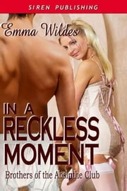 In A Reckless Moment ebook by Emma Wildes