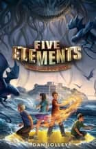Five Elements #2: The Shadow City ebook by Dan Jolley