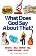 What Does God Say About That? ebook by Aaron Sharp