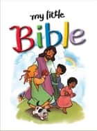 My Little Bible ebook by Stephanie Britt