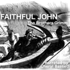 Faithful John audiobook by Brothers Grimm
