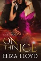 On Thin Ice - Cold Play, #2 ebook by Eliza Lloyd
