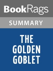 The Golden Goblet by Eloise Jarvis McGraw | Summary & Study Guide ebook by BookRags