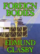 Foreign Bodies e-kirjat by Edmund Glasby