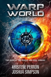 Warpworld Vol I ebook by Kristene Perron,Joshua Simpson