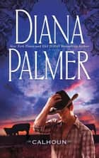 Calhoun ebook by Diana Palmer