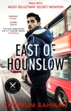 East of Hounslow (Jay Qasim, Book 1) ebook by Khurrum Rahman