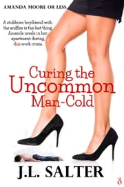 Curing the Uncommon Man-Cold ebook by J.L. Salter