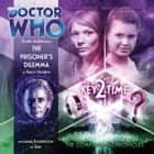 Doctor Who: The Prisoner's Dilemma - The Companion Chronicles audiobook by Simon Guerrier