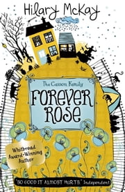 Casson Family: Forever Rose ebook by Hilary McKay