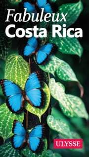Fabuleux Costa Rica ebook by Kobo.Web.Store.Products.Fields.ContributorFieldViewModel