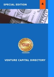 GLOBAL VENTURE CAPITAL INVESTORS DIRECTORY 2013 IV - All Active Global Venture Capital Firms and Private Investors ebook by Heinz Duthel