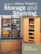 The Best of Danny Proulx's Storage and Shelving ebook by Danny Proulx