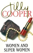 Women And Superwomen eBook by Jilly Cooper OBE