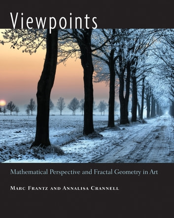 Viewpoints - Mathematical Perspective and Fractal Geometry in Art ebook by Marc Frantz,Annalisa Crannell