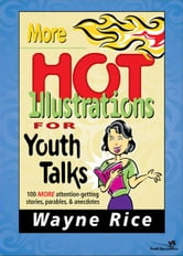 More Hot Illustrations for Youth Talks ebook by Wayne Rice