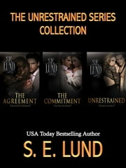 The Unrestrained Series Collection ebook by S. E. Lund
