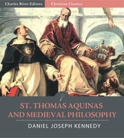 St. Thomas Aquinas and Medieval Philosophy ebook by D.J. Kennedy