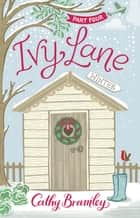 Ivy Lane: Part 4 - Winter ebook by Cathy Bramley
