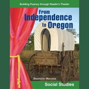 From Independence to Oregon audiobook by Stephanie Macceca