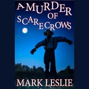 Murder of Scarecrows, A audiobook by Mark Leslie