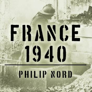 France 1940 - Defending the Republic audiobook by Philip Nord
