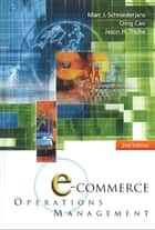 E-Commerce Operations Management ebook by Marc J Schniederjans,Qing Cao,Jason H Triche