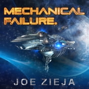 Mechanical Failure audiobook by Joe Zieja