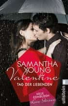 Valentine - Tag der Liebenden ebook by Samantha Young, Nina Bader
