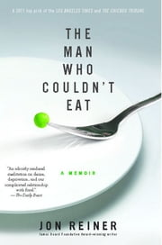 The Man Who Couldn't Eat ebook by Jon Reiner