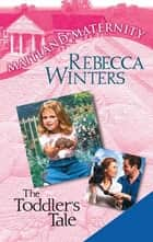 The Toddler's Tale ebook by Rebecca Winters