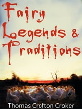 Fairy Legends And Traditions ebook by Thomas Crofton Croker