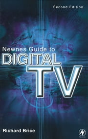 Newnes Guide to Digital TV ebook by Richard Brice