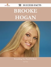Brooke Hogan 76 Success Facts - Everything you need to know about Brooke Hogan ebook by Sara Pratt
