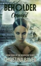 Crowned - Behodler Book 4 ebook by Christina Bauer