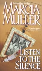 Listen to the Silence eBook by Marcia Muller
