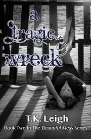 A Tragic Wreck ebook by T.K. Leigh