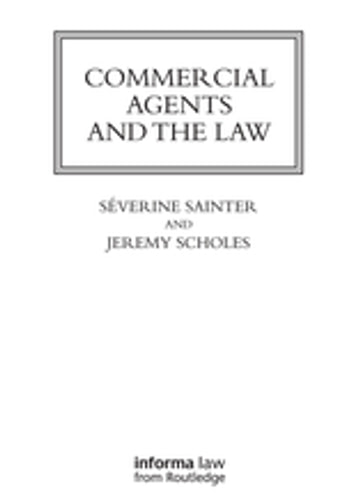Commercial Agents and the Law ekitaplar by Séverine Saintier,Jeremy Scholes