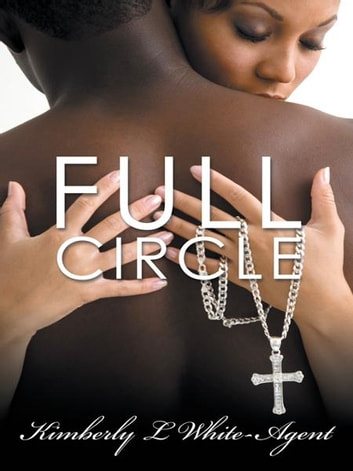 Full Circle ebook by Kimberly L White-Agent