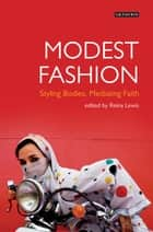 Modest Fashion - Styling Bodies, Mediating Faith ebook by Reina Lewis