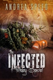 The Infected Holiday Special ebook by Andrea Speed