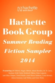 Hachette Book Group Summer Reading Fiction Sampler 2014 ebook by Hachette Book Group