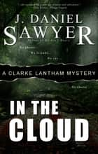 In The Cloud ebook by J. Daniel Sawyer