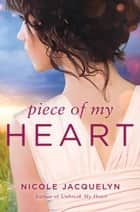 Piece of My Heart ebook by Nicole Jacquelyn