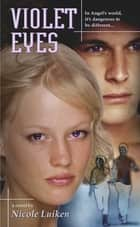 Violet Eyes eBook by Nicole Luiken
