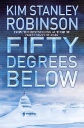 Fifty Degrees Below ebook by Kim Stanley Robinson