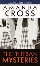 The Theban Mysteries ebook by Amanda Cross