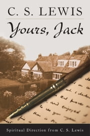 Yours, Jack ebook by C. S. Lewis