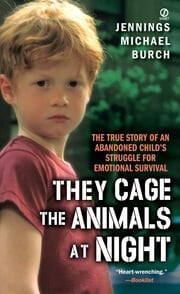 They Cage the Animals at Night ebook by Jennings Michael Burch